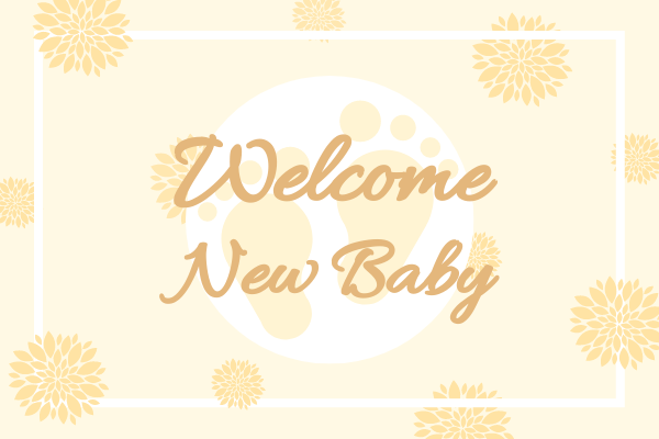 Greeting Card template: Gold Welcome New Baby Greeting Card (Created by InfoART's Greeting Card maker)