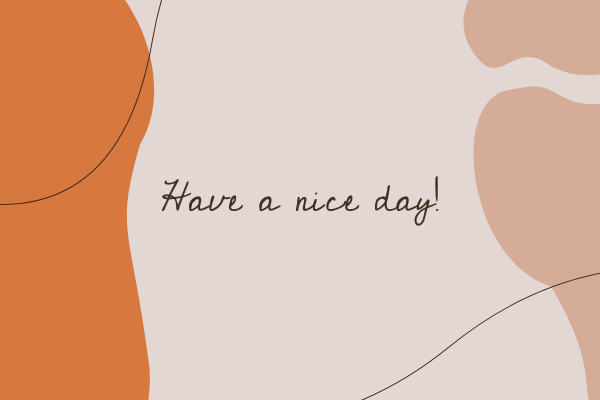 Greeting Card template: Have A Nice Day Greeting Card (Created by InfoART's Greeting Card marker)