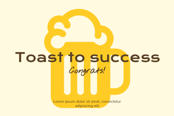 Greeting Card template: Toast To Success Greeting Card (Created by InfoART's Greeting Card maker)