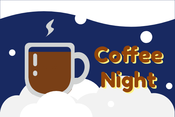 Container template: Coffee Night (Created by InfoChart's Container maker)