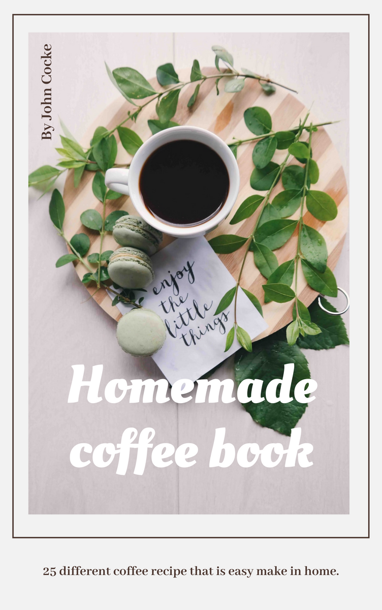 Book Cover template: Homemade Coffee Book Cover (Created by InfoART's Book Cover maker)