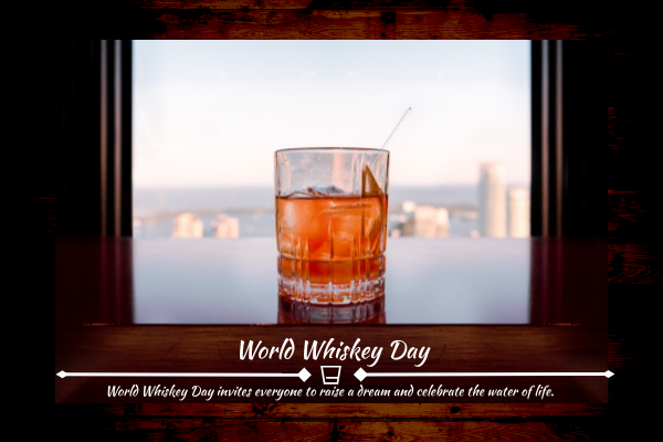Greeting Card template: World Whiskey Day Greeting Card (Created by InfoART's Greeting Card maker)