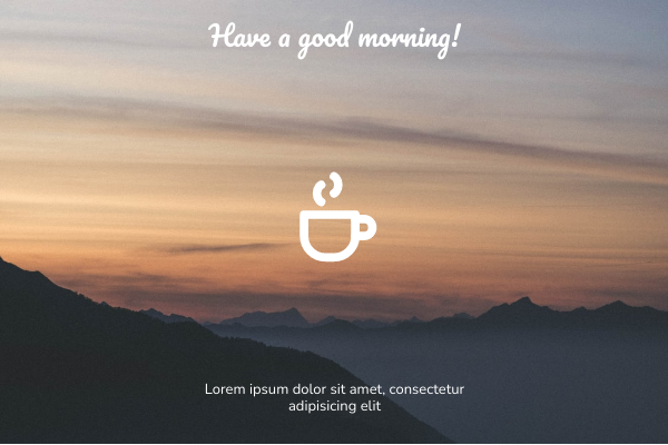 Have A Good Morning Greeting Card