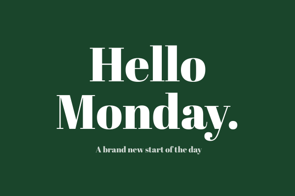 Greeting Card template: Hello Monday Card (Created by InfoART's Greeting Card marker)